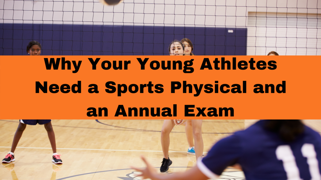 Why Your Young Athletes Need a Sports Physical and an Annual Exam