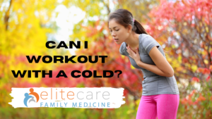 Can I Workout with a Cold? elitecare